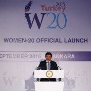 Verbatim transcript of the speech delivered by HE Ahmet Davutoğlu, Prime Minister of the Republic of Turkey on the occasion of the  Official Launch of Women-20 in Ankara on 6 September 2015